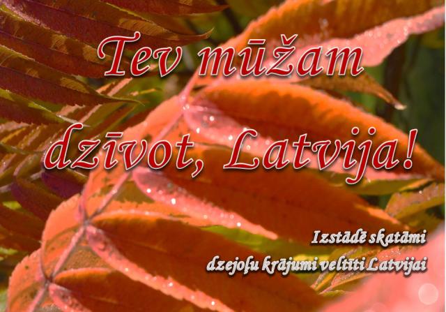 Tev mūžam dzīvot, Latvija!