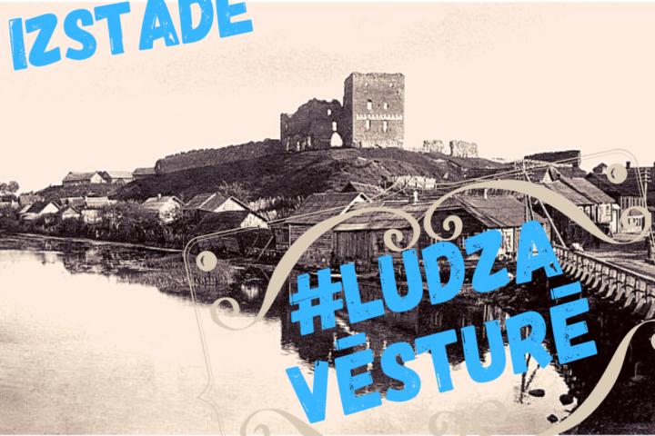 Виртуальная выставка «#Лудза в истории»
