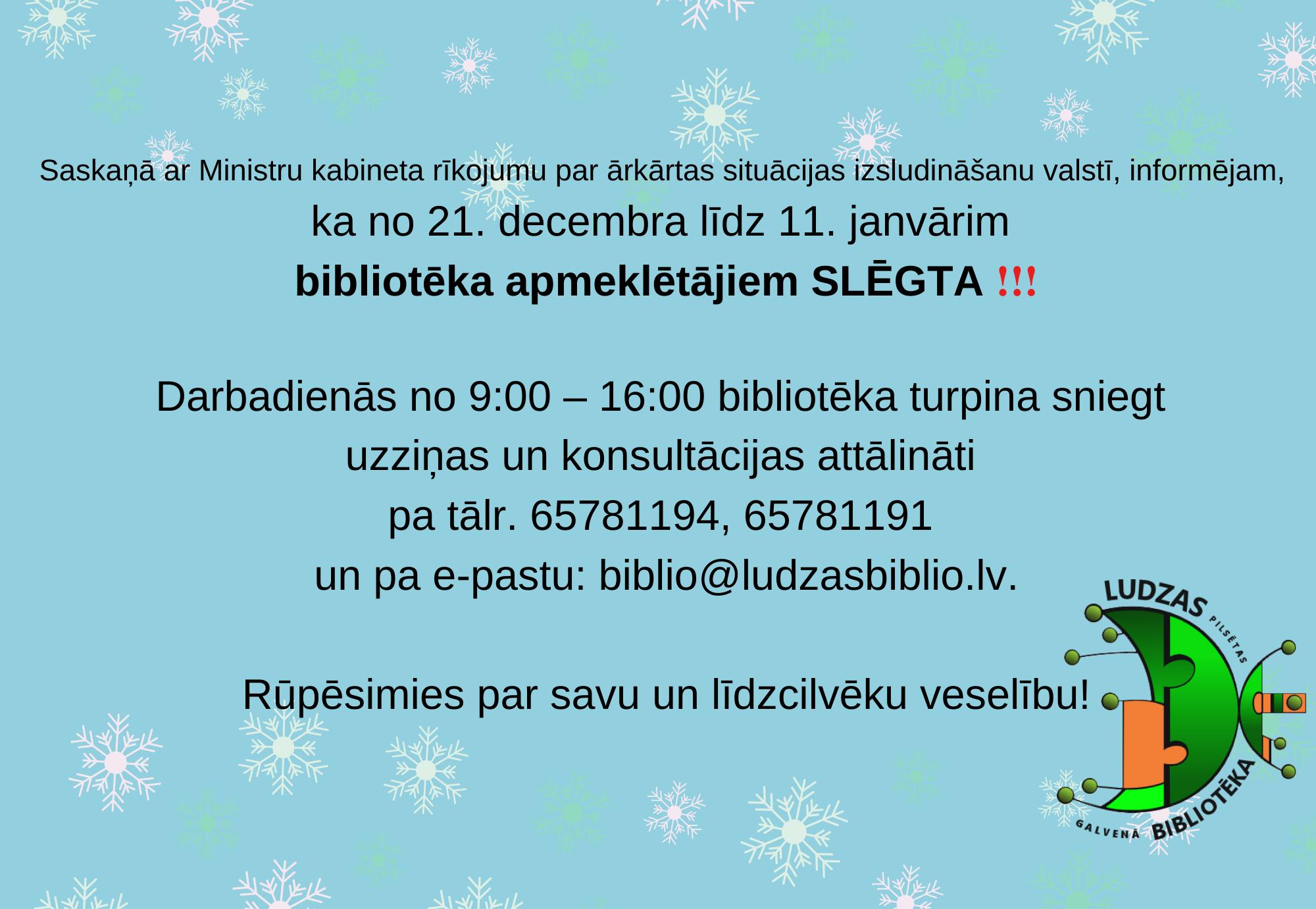 No 21. decembra līdz 11. janvārim bibliotēka slēgta