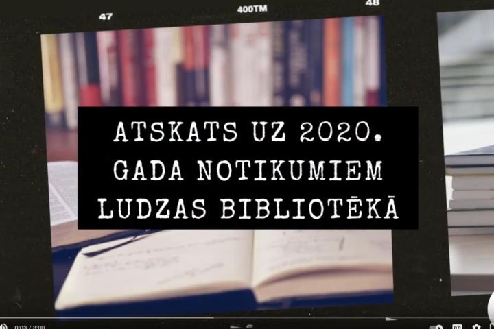 Видео «Обзор событий 2020 года в Лудзенской библиотеке»